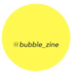 BubbleZine Magazine,