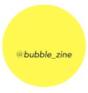 BubbleZine Magazine,